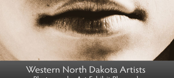 photography exhibit western north dakota arts